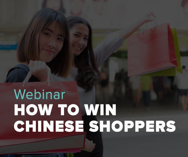 Webinar: How to Win Chinese shoppers