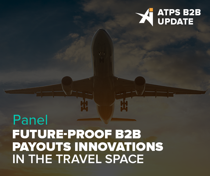Panel: Future-proof B2B payouts innovations in the travel space
