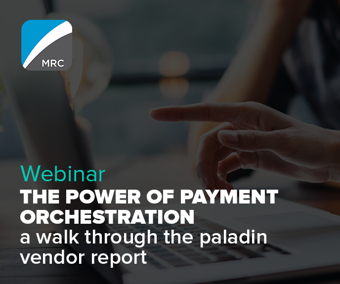 MRC Webinar: The power of payment orchestration – A walk through the Paladin Vendor Report