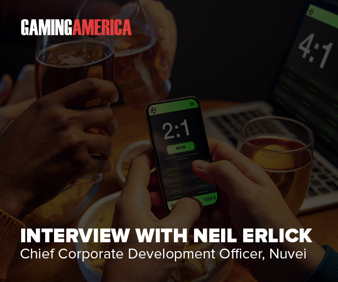 Gaming America: An interview with Neil Erlick, Nuvei's Chief Corporate Development Officer
